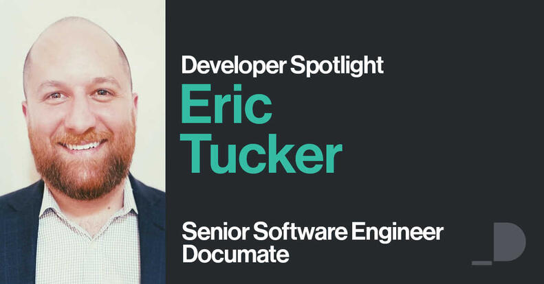 Developer Spotlight Eric Tucker