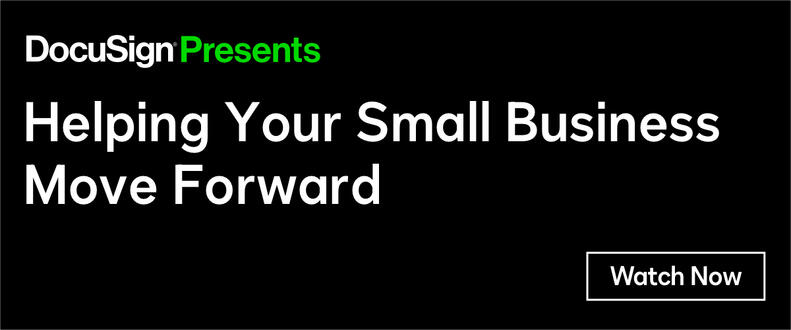 DocuSign Presents: Helping Your Small Business Move Forward