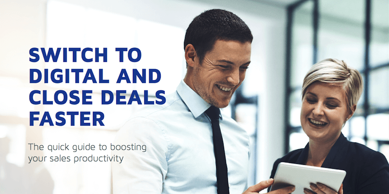 Switch to Digital and Close Deals Faster