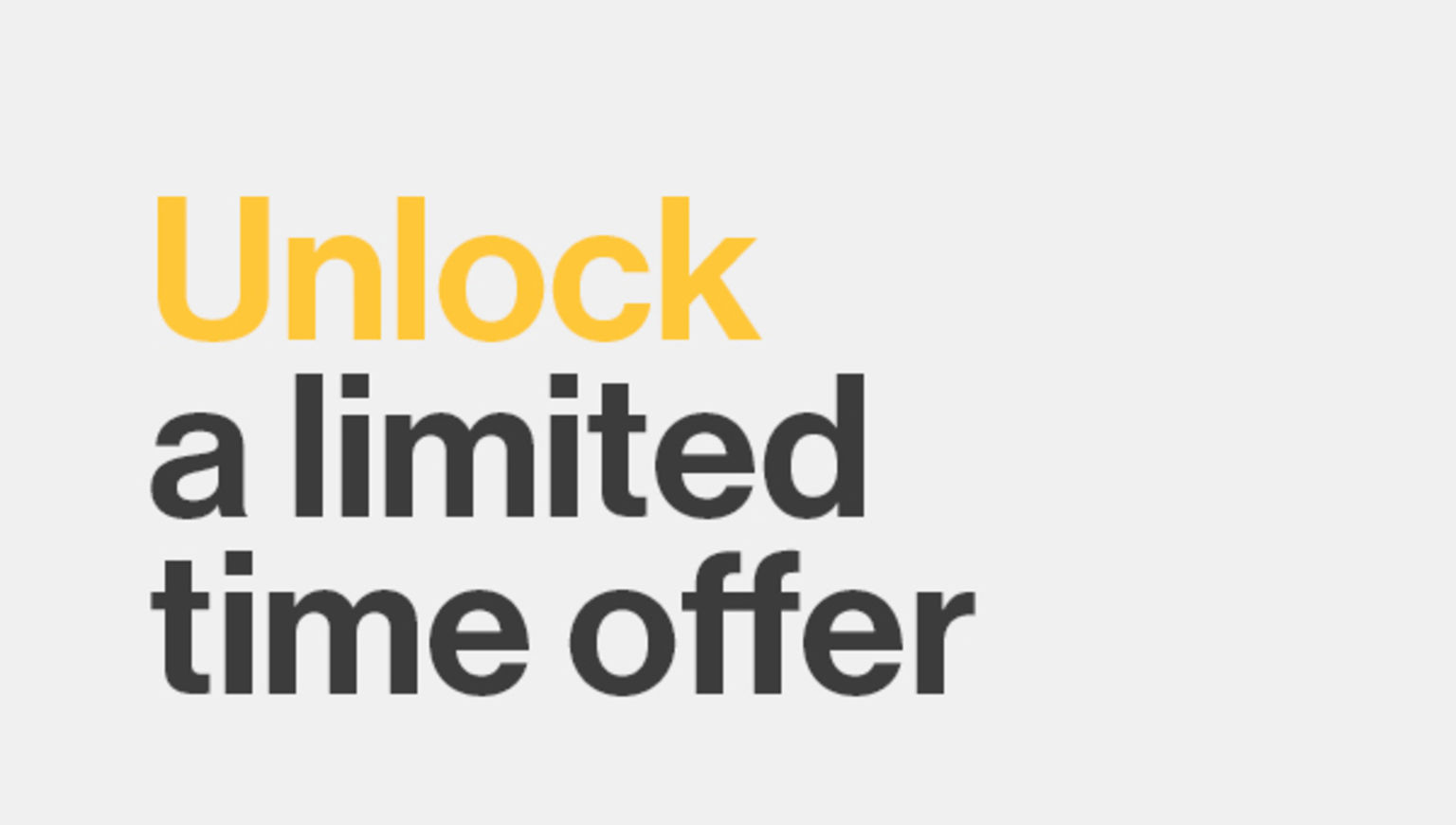 unlock a limited time offer